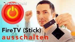 Fire TV Stick ausschalten - Anleitung Deutsch
