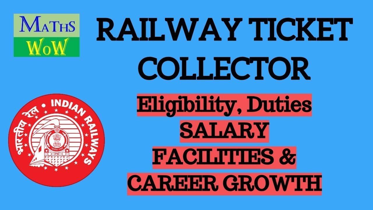 RAILWAY TICKET COLLECTOR (TTE, TC) JOB PROFILE, DUTIES, SALARY ...