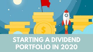 How to start a dividend growth portfolio in 2020