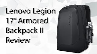 "Lenovo Legion 17"" Armored II Gaming Backpack Review"