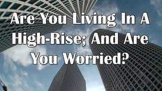 Are You Living In A High-Rise; And Are You Worried?