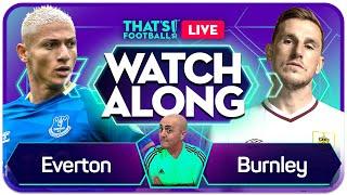 EVERTON vs BURNLEY LIVE Watchalong