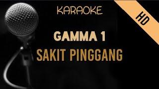 Gamma 1 - Sakit Pinggang   HD Karaoke