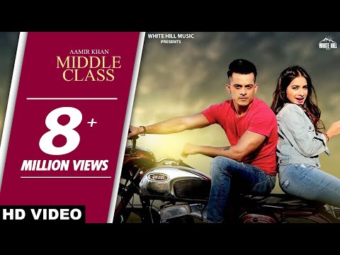 Middle Class(Full Song)-Aamir Khan-Jaani- B Praak- New Punjabi Songs 2017- Latest Punjabi Song 2017