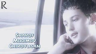Шароф Мукимов - Чиройлисан