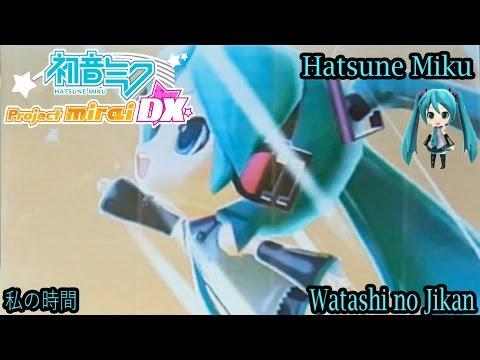 Project Mirai DX- Hatsune Miku- 私の時間- Watashi no Jikan (HD)