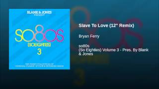"Slave To Love (12"" Remix)"