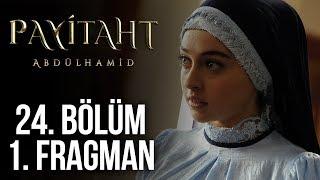 Payitaht Abdülhamid 24.Bölüm 1.Fragman