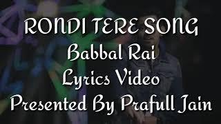 Rondi Tere Layi Song Lyrics Video Babbal Rai Pav Dharia Preet Hundal Latest Punjabi Song