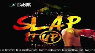 Mavado - Slap It Up (Raw) February 2018