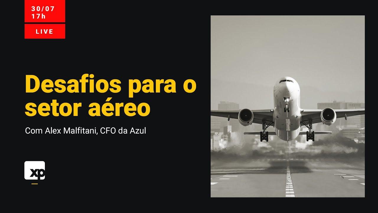 Alex Malfitani, CFO da Azul, aborda o momento do setor aéreo no Brasil e os desafios