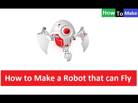 how to make homemade flying robot