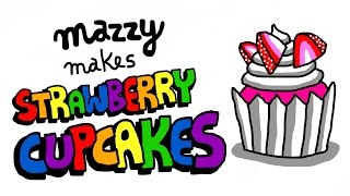 How to Make STRAWBERRY CUPCAKES - Simple Recipes with Baby Mazzy (EPISODE 8)
