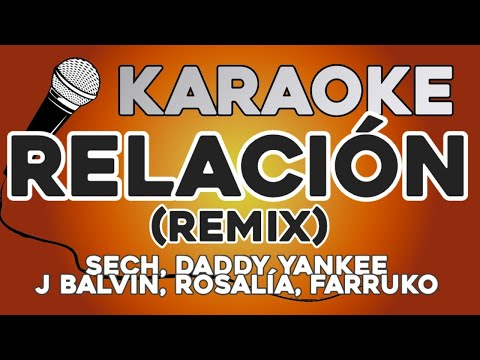 KARAOKE (Relación Remix – Sech, Daddy Yankee, J Balvin, Rosalía, Farruko)