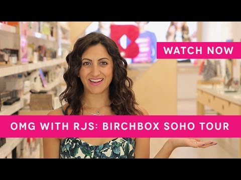 Birchbox SoHo Tour | OMG with RJS: Episode #12