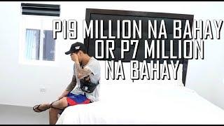 19 MILLION OR 7 MILLION PESOS NA BAHAY ??