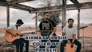 AIRMATA KASIH - SALEEM IKLIM (COVER BY PAKSEH)