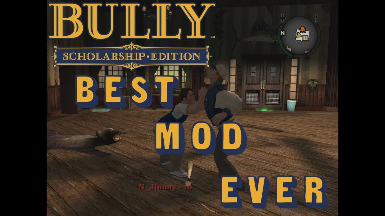 BULLY - SUPER MOD + SPECIAL MOD - BEST MOD EVER + DOWNLOAD LINK