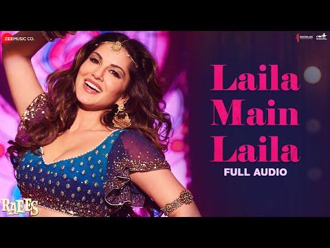 Laila Main Laila - Full Audio | Raees | Shah Rukh Khan & Sunny Leone