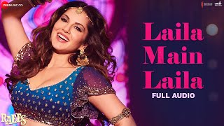Laila Main Laila Full Audio  Raees  Shah Rukh Khan & Sunny Leone