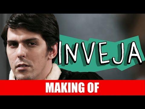 Making Of – Inveja