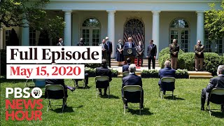 PBS NewsHour full episode, May 15, 2020