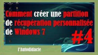 Comment créer une partition de récupération personnalisée de Windows 7 : Part#4/4