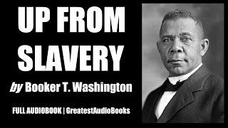 UP FROM SLAVERY by Booker T. Washington V2 - FULL AudioBook   GreatestAudioBooks