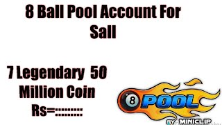 8 Ball Pool Account For Sale 7 Legendary + 50 Million Coin 2018!!