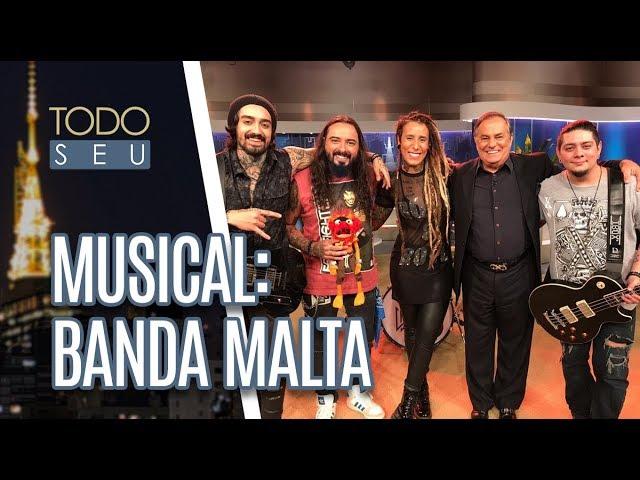 Musical: Banda Malta - Todo Seu (25/02/19)