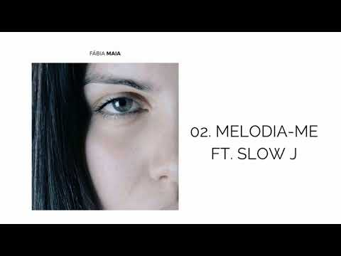 Fábia Maia ft Slow J - Melodia-me