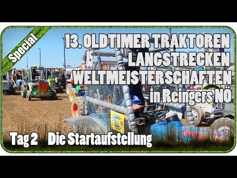Tag 2 Die Startaufstellung - 13. OLDTIMER TRAKTOREN LANGSTRECKEN WM In Reingers NÖ