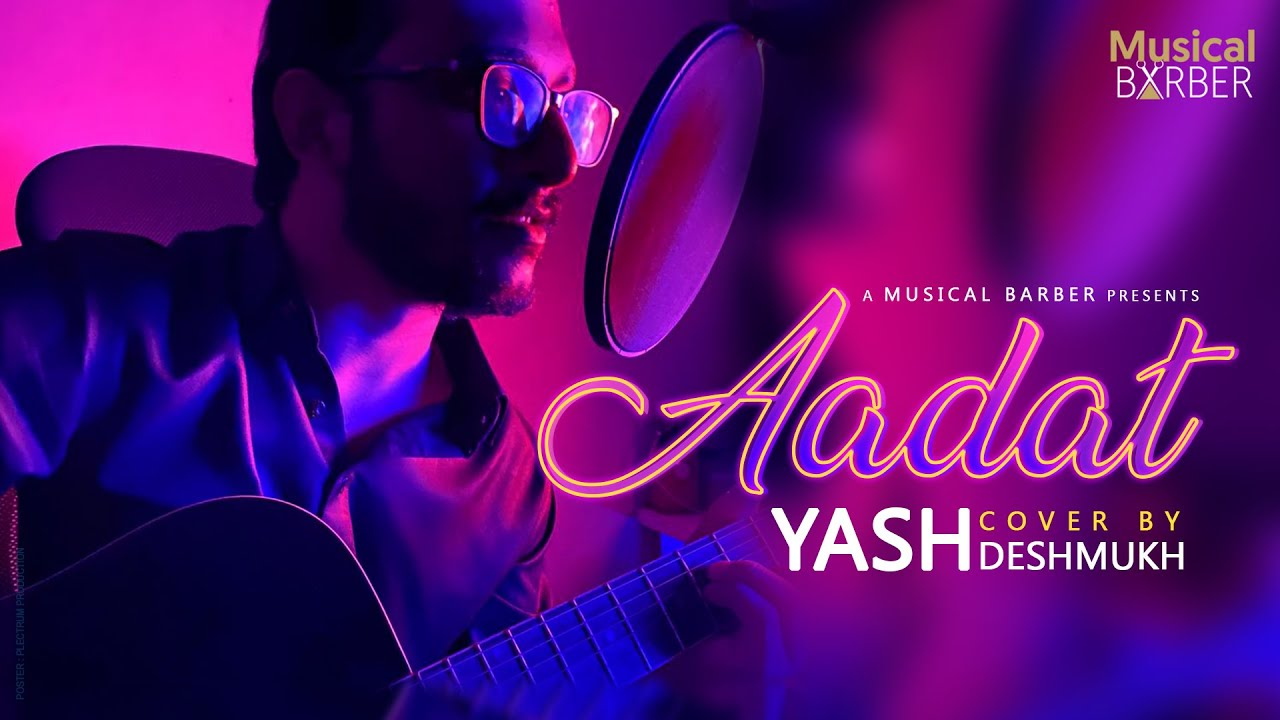 Aadat cover song - Aadat | Yash Deshmukh | Cover | Unplugged | Atif aslam