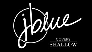 Shallow by Lady Gaga (A J Blue Cover)