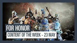 FOR HONOR - CONTENT OF THE WEEK - 23 MAY
