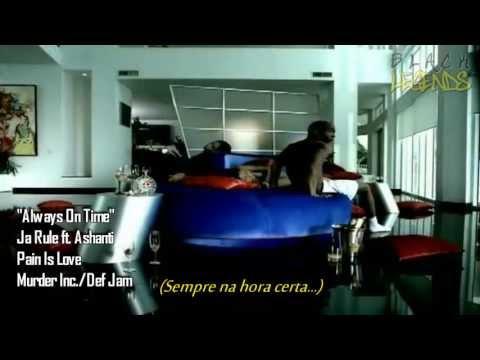 Ja Rule ft. Ashanti - Always On Time (Legendado)