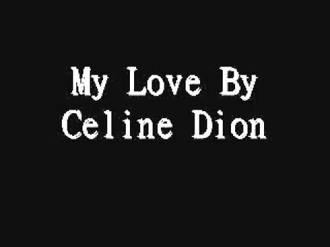 My Love Celine Dion