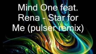 Mind One feat. Rena - Star for Me (pulser remix)
