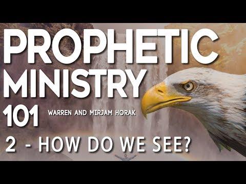 Prophetic Ministry 101   Part 2   How do we see   Warren & Mirjam Horak