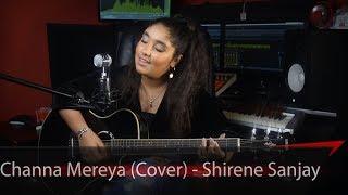 Channa Mereya | Cover | Lyric Video | Ae Dil Hai Mushkil | Pritam | Arijit | Shirene Sanjay