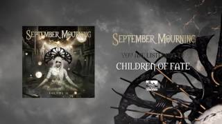 Watch September Mourning Children Of Fate video