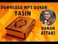 [Download MP3 Quran] - 036 Yasin by Hanan Attaki