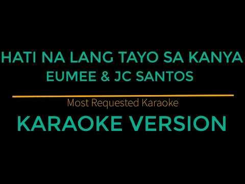 Hati Na Lang Tayo Sa Kanya - Eumee and JC Santos (Karaoke Version) Himig Handog 2018