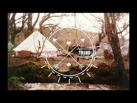 DONGAS TRIBE - rainy night in the bell tent (full album)