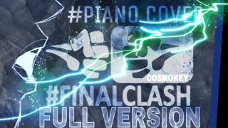 #Final Clash - Monster [FULL VERSION] (Piano Cover) - Cosmo