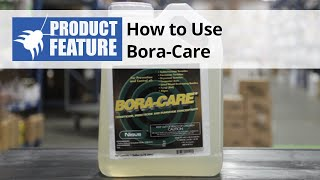 How to Use BORA-CARE Borate Wood Treatment