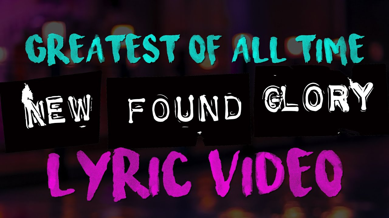 New Found Glory - Greatest Of All Time (Lyric Video)