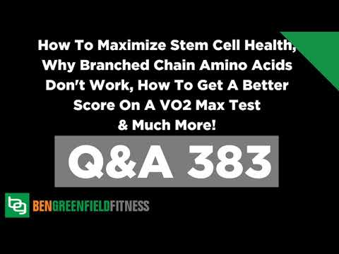 383: How To Maximize Stem Cell Health, Why Branched Chain Amino Acids Don't Work, How To Get A...