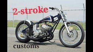 Amazing 2-stroke Custom Bikes !