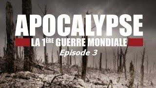 Apocalypse: 1ère Guerre Mondiale (épisode 3)